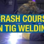 TIG Welding Crash Course