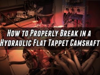 How To Break-In a Hydraulic Flat Tappet Camshaft