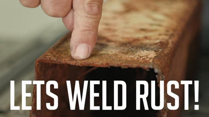 How To Weld Rusty Material