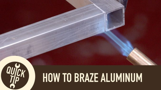 2 Minute Tech ~ How To Braze Aluminum