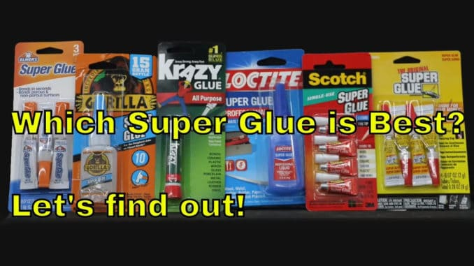 Super Glue Show Down ~ Which Is Best