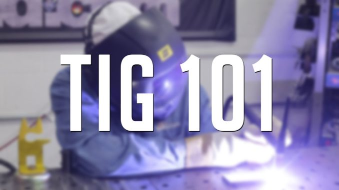 TIG Welding 101 Introduction to GTAW