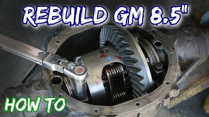 "How To Rebuild a GM 10 Bolt Chevy 8.5"" Rear End"