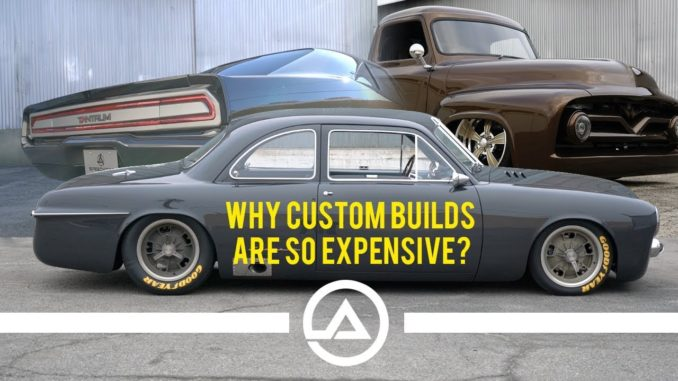 Why Custom Builds and Show Cars Are So Expensive?