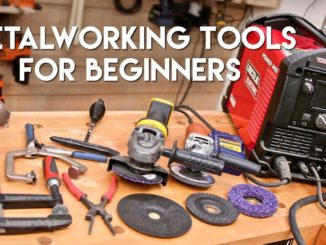 5 Must-Have Metalworking and Welding Tools for Beginners