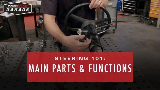 Steering 101 ~ Main Parts and Functions