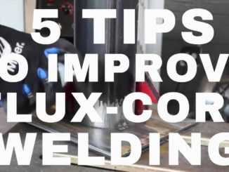 5 Tips To Better Flux-Core Welding