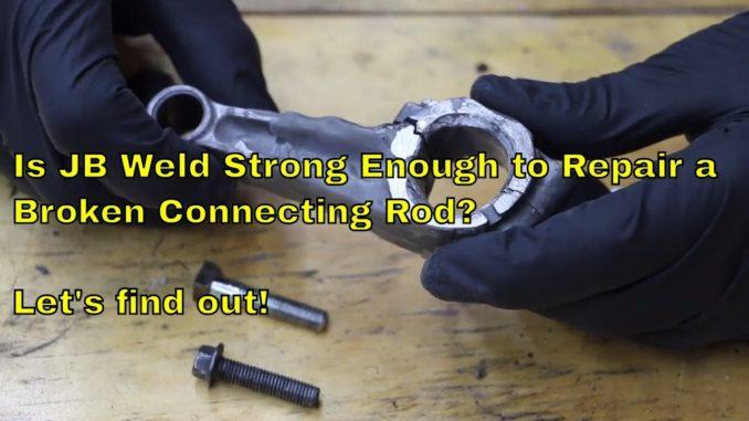 Can JB Weld Repair a Broken Connecting Rod?