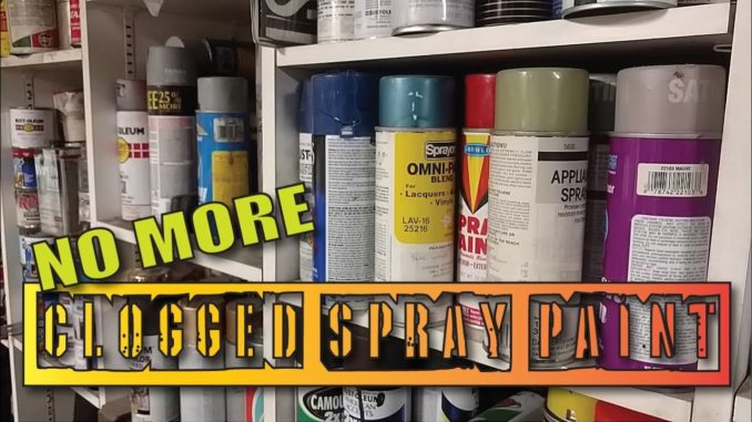 How To Fix Clogged Spray Paint Cans