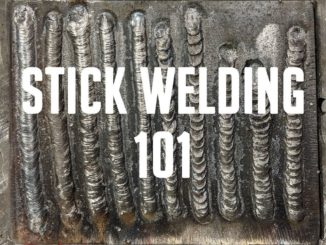 Stick Welding 101 ~ Getting Started with SMAW