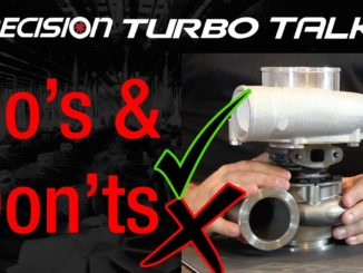 Precision Turbo Talks Turbocharger Do's & Don'ts