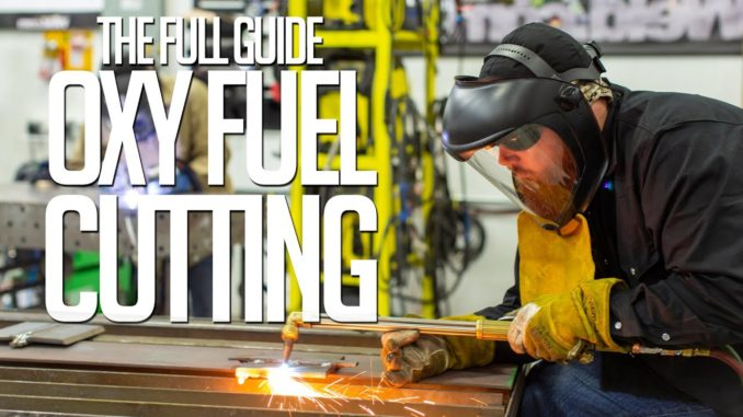 The Full Guide to Oxy Fuel Cutting
