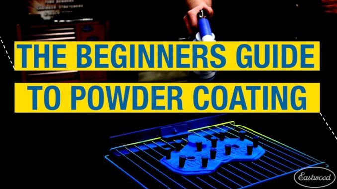 The Ultimate Beginners Guide to Powder Coating