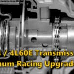 700R4/4L80E Transmission Racing Upgrades