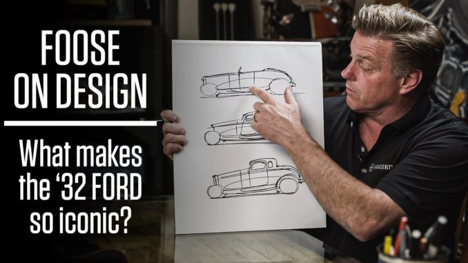 Foose on Design ~ What makes the '32 Ford so iconic?