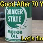 Is 70-Year Old Quaker State Oil Still Good?