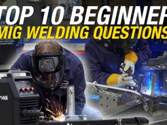 Top 10 Beginner MIG Welding Questions