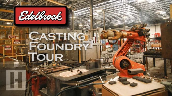 Edelbrock's Southern California Casting Foundry