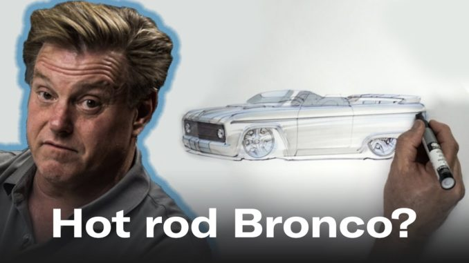 Hot Rod Bronco designed by Chip Foose