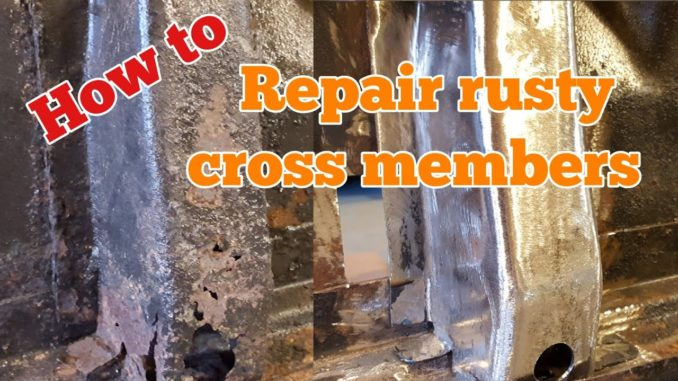 How To Repair Rusty Floor Cross Members
