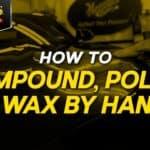 Compound, Polish, and Wax