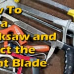 How to use a hacksaw and select the right blade