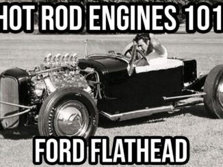 Hot Rod Engines 101 ~ Ford Flathead