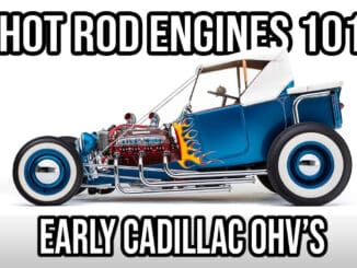 Hot Rod Engines 101 ~ Early Cadillac OHV V8 Engines