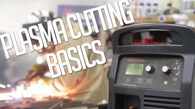 Plasma Cutting 101