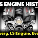 GM LS Engine Specifications and History