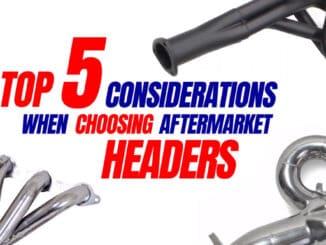 Top 5 Considerations When Choosing Aftermarket Headers