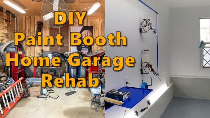 DIY Home Garage Paint Booth Rehab