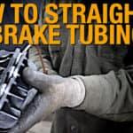 Straighten Brake and Fuel Line Tubing
