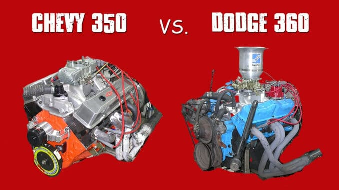 Chevy 350 vs Dodge 360